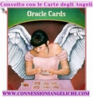 CONSULTO CON LE CARTE DEGLI ANGELI – LETTURA ANGELICA CON LE CARTE: