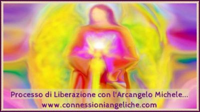 PROCESSO DI LIBERAZIONE – Preghiera di liberazione con l'Arcangelo Michele: Liberazione da Impianti, Voti, Contratti, Accordi, karma etc.
