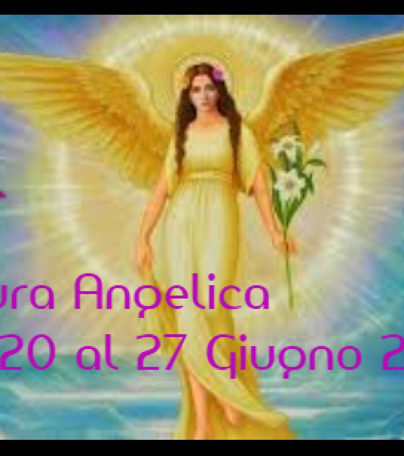 LETTURA ANGELICA SETTIMANALE COME CONNESSIONE DIRETTA CON L'ARCANGELO MICHELE DAL 20  AL 27 GIUGNO 2020.