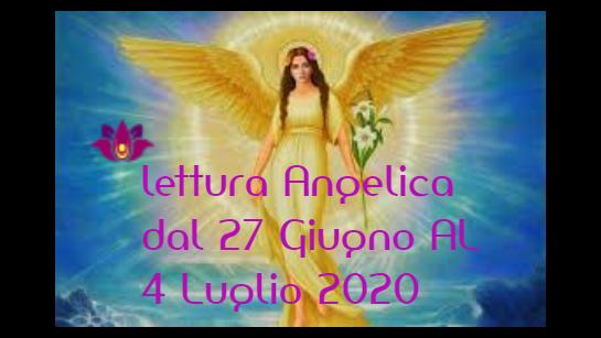 LETTURA ANGELICA CON L'ARCANGELO MICHELE DAL 27 GIUGNO AL 4 LUGLIO 2020