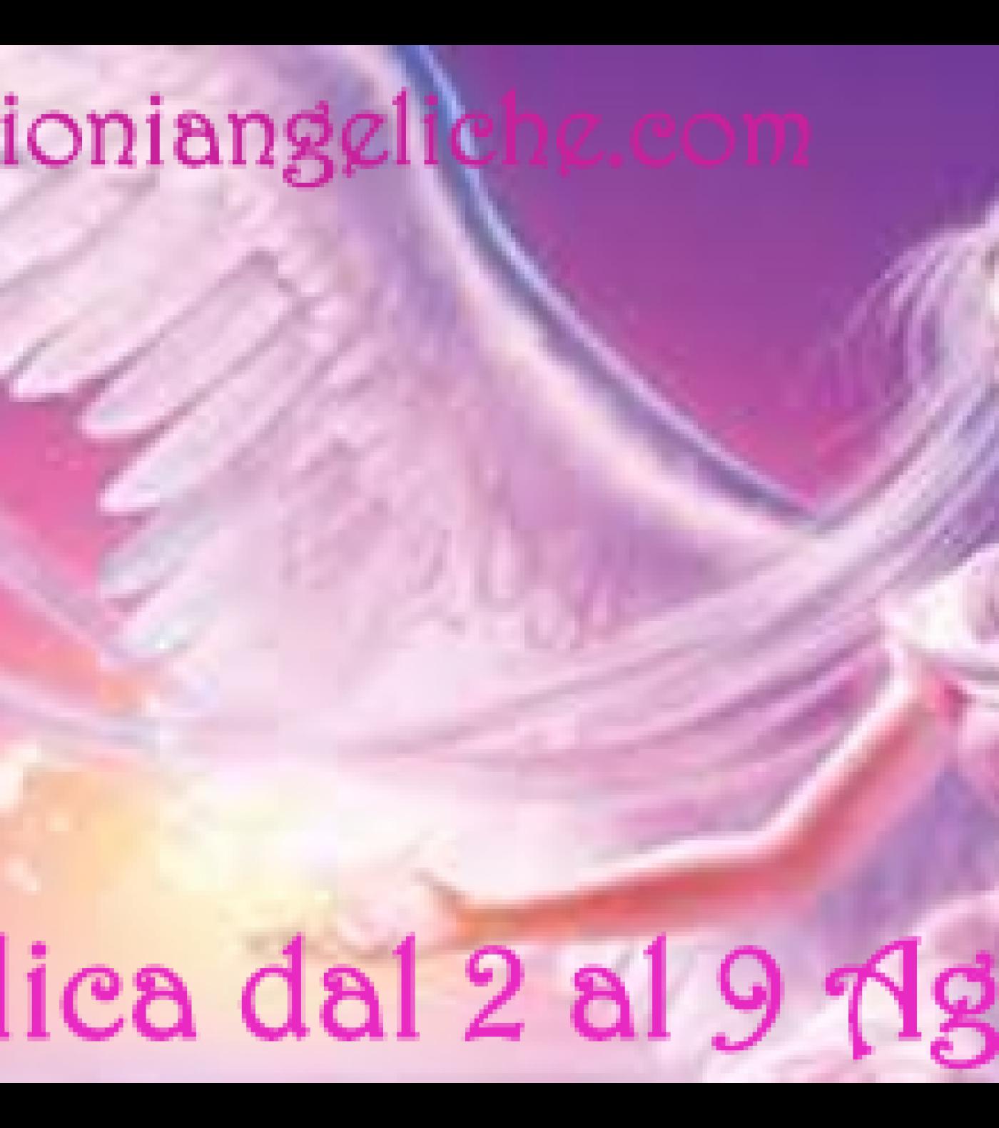 LETTURA ANGELICA SETTIMANALE CON L' ARCANGELO MICHELE DAL 2 AL 9 AGOSTO 2020 – FAI CHIAREZZA DENTRO DI TE!