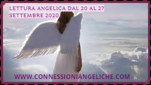 LETTURA ANGELICA DAL 20 AL 27 SETTEMBRE 2020